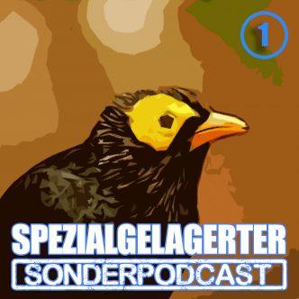 Spezialgelagerter Sonderpodcast Folge 1