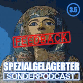 Spezialgelagerter Sonderfeedback Folge 3.5