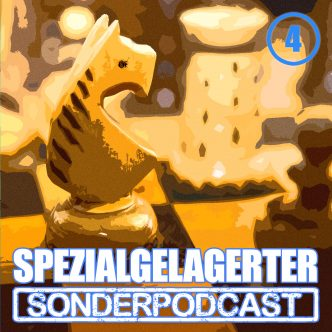 Spezialgelagerter Sonderpodcast Folge 4