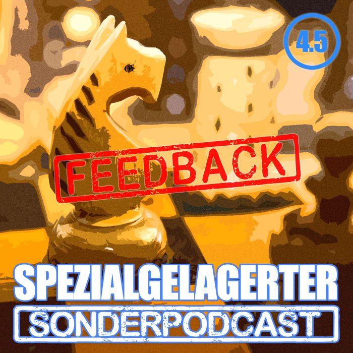 Spezialgelagerter Sonderfeedback Folge 4.5