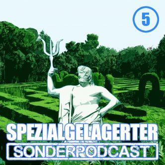 Spezialgelagerter Sonderpodcast Folge 5