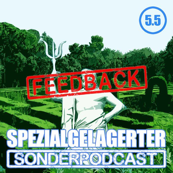 Spezialgelagerter Sonderfeedback Folge 5.5