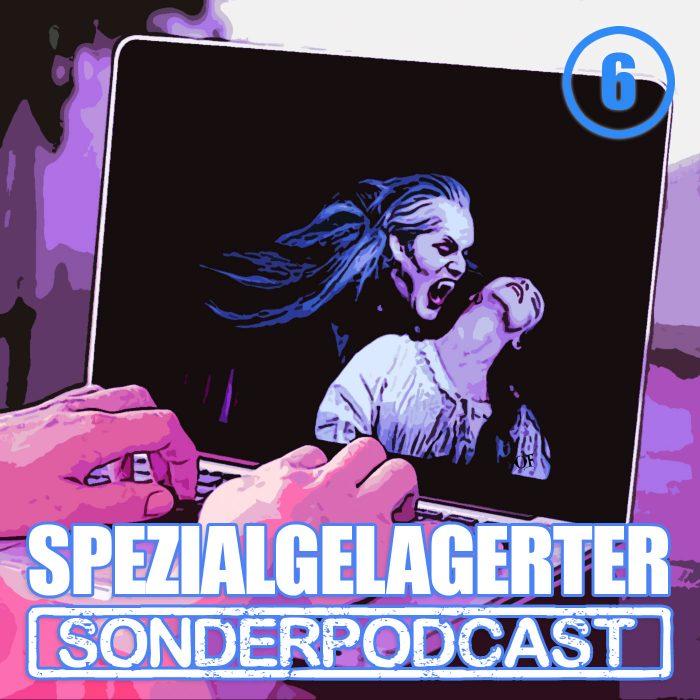 Spezialgelagerter Sonderpodcast Folge 6
