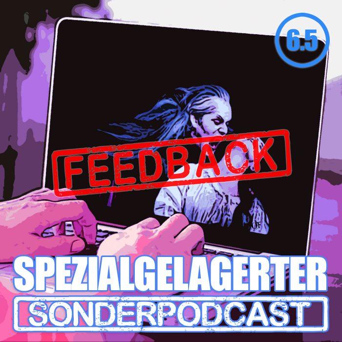Spezialgelagerter Sonderpodcast Folge 6.5
