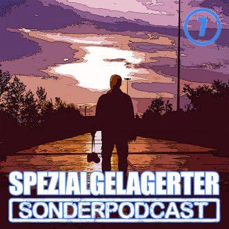 Spezialgelagerter Sonderpodcast Folge 7