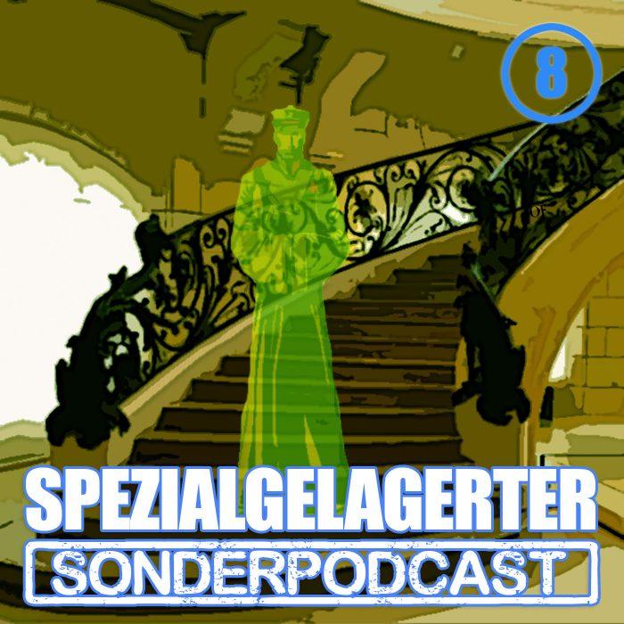 Spezialgelagerter Sonderpodcast Folge 8 - Der grüne Geist