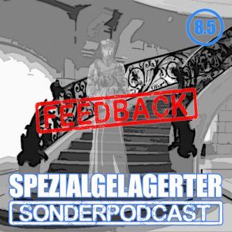 Spezialgelagerter Sonderpodcast Folge 8.5