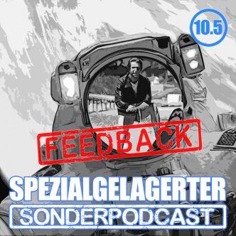 Spezialgelagerter Sonderpodcast Folge 10.5