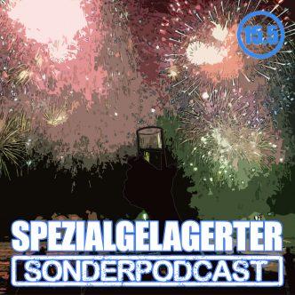 Spezialgelagerter Sonderpodcast 11.5