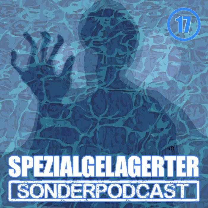 Spezialgelagerter Sonderpodcast Folge 17